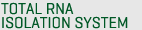 Total RNA Isolation System
